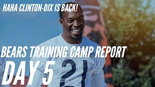 Chicago Bears Training Camp Report Day 5 : Haha Clinton-Dix is Back!    Bears News