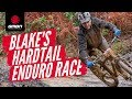 Blake Does A Hardtail Enduro Race