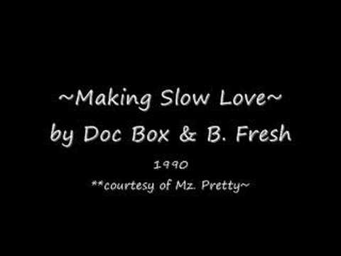 Slow Love - Doc Box and B Fresh