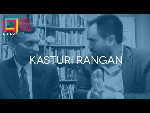 Disruptivo 172 - Kasturi Rangan