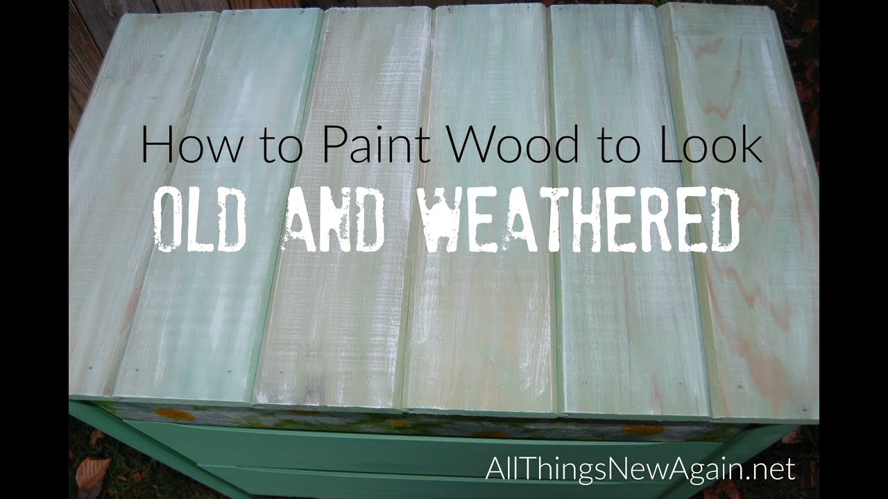 how to paint wood to look old and weathered youtube. Black Bedroom Furniture Sets. Home Design Ideas