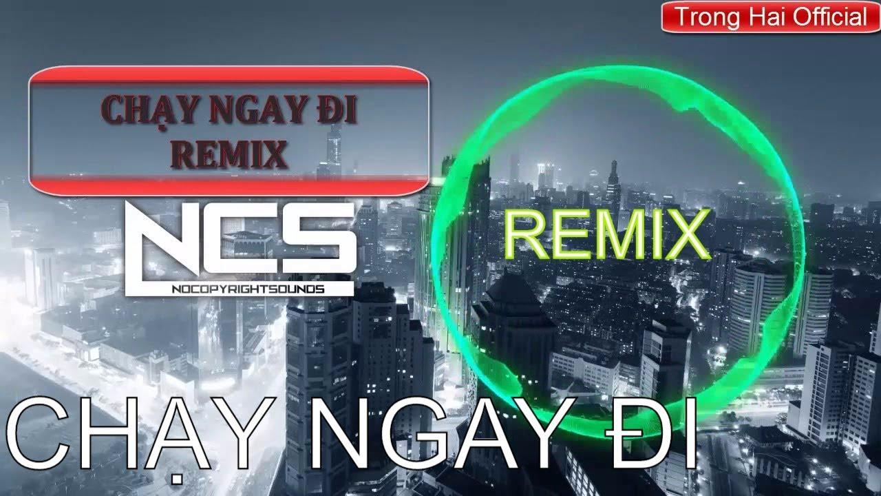 Chạy Ngay Đi Remix -Run Now ReMix Sơn Tùng mtp chay ngay di