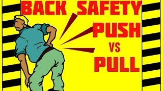 Back Safety - Push or Pull? - Back Safety Training Series Video