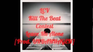 LCV - Leave Me Alone [Prod. Urbanhagen]