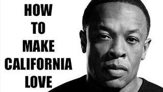 How To Make California Love Part 1