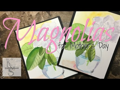 Magnolias for Mother's Day - Watercolor Wednesday