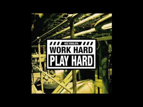 Wiz Khalifa Work Hard, Play Hard (OFFICIAL CLEAN...