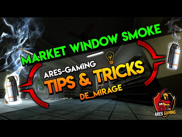 Tips & tricks: DE_MIRAGE MARKET WINDOW SMOKE  [CS:GO] 2019 by ares-gaming