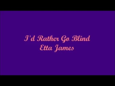 I'd Rather Go Blind - Etta James (Lyrics)