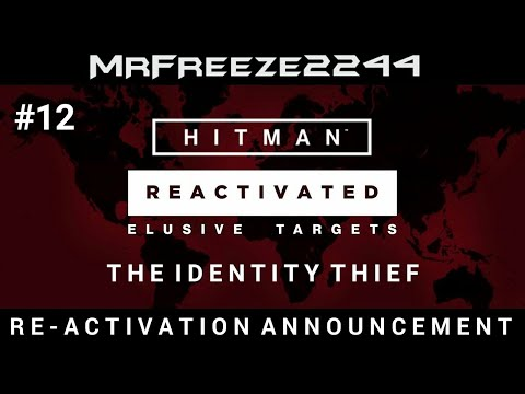 HITMAN | Elusive Target #12 Re-activation Announcement/Reminder | The Identity Thief