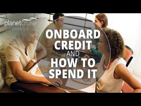 What is Onboard Credit & How to Spend it | Planet Cruise Weekly