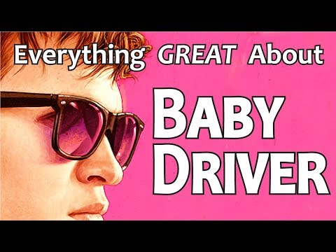 Everything GREAT About Baby Driver!