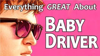 Everything GREAT About Baby Driver
