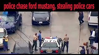 police chase ford mustang, stealing police cars police