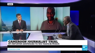 RFI journalist faces 10 year prison sentence in Cameroon