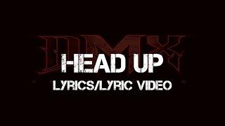 DMX - Head Up (Lyrics/Lyric Video)