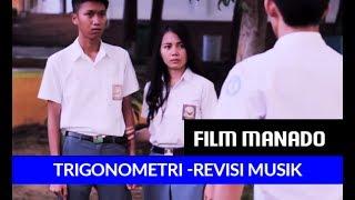 Film Manado - Trigonometri - Kisah Kasih di Sekolah - Musik Baru