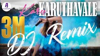 Karu karuthavale Remix || Naden pattu || Dj mix Nadenpattu