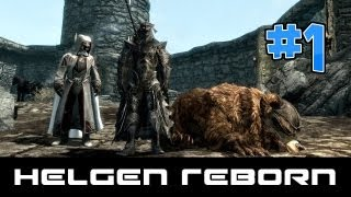 Let's Play Skyrim: Helgen Reborn Quest Mod (Gameplay/Walkthrough) [Part 1] - REUNION!