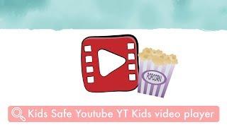Kids Safe Youtube Kids YT Video Player App - Safe Videos from Youtube for kids