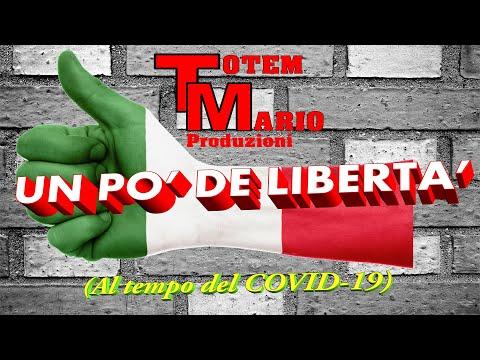 UN PO' DE LIBERTA' - TOTEM MARIO (Al Tempo Del COVID- 19)