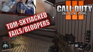 CALL OF DUTY BLACK OPS 3 - TDM SKYJACKED - KUDA - FAILS/BLOOPERS!!!