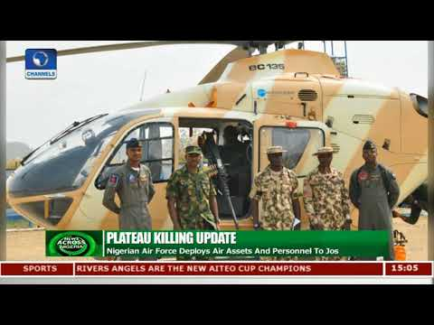 NAF Deploys Air Assets And Personnel To Jos |News Across Nigeria|