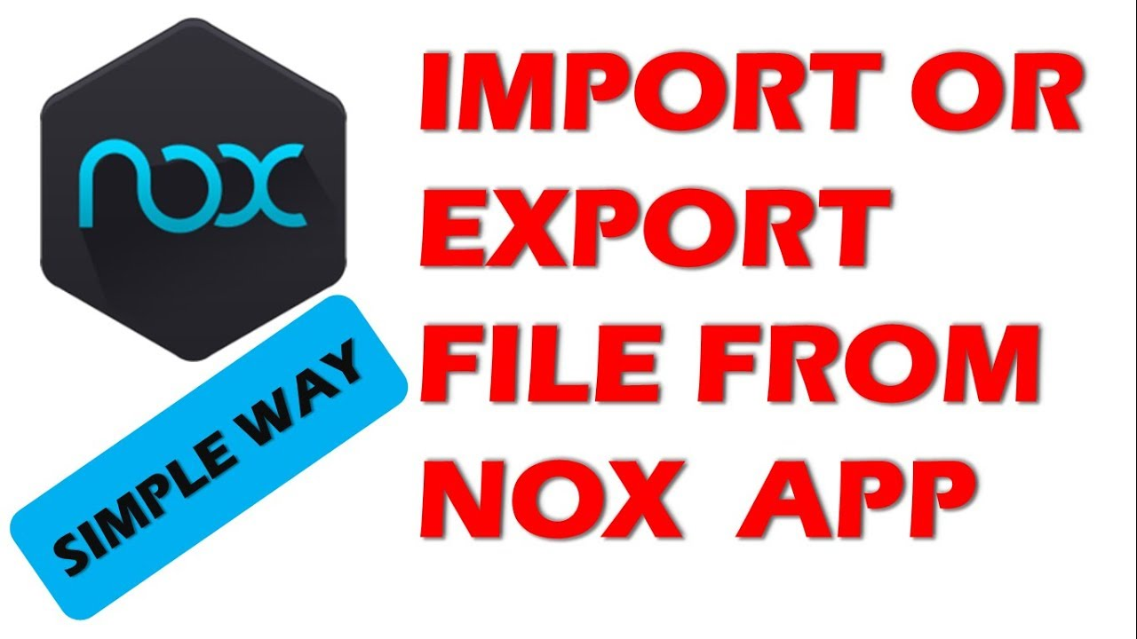 HOW TO IMPORT OR EXPORT FILE FROM NOX TO PC/LAPTOP |