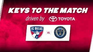 Keys to the Match driven by Toyota | LHUSOC: FC Dallas vs. Philadelphia Union | FCDTV