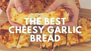 The Best Easy Cheesy Garlic Bread Recipe | Crunchy Creamy Sweet