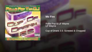 Mo Fire (Screwed & Chopped)