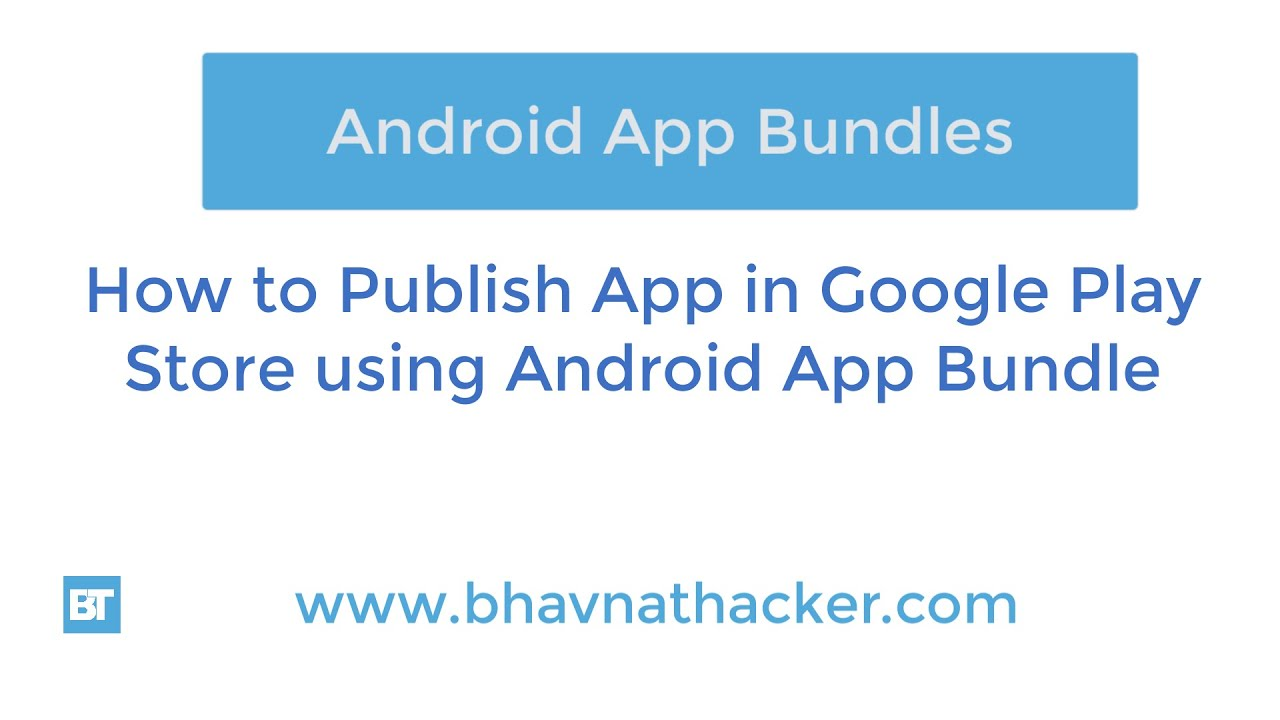 How to Publish App on Google Play Store Step by Step Guide using Android App Bundles