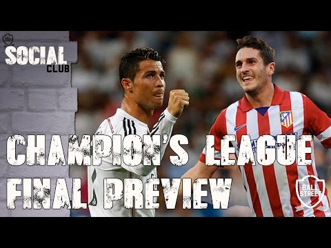CHAMPIONS LEAGUE FINAL PREVIEW ATLETICO MADRID v REAL MADRID | SOCIAL CLUB
