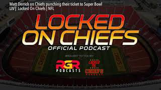 Matt Derrick on Chiefs punching their ticket to Super Bowl LIV | 🎙️Locked On Chiefs | NFL