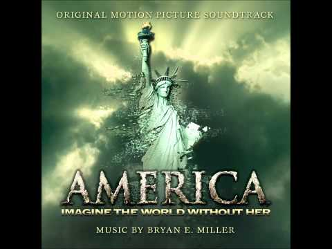 Bryan E. Miller - Main Title (America: Imagine the World Without Her Original Soundtrack)