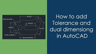 How to add Dual Dimensioning and Tolerance in AutoCAD