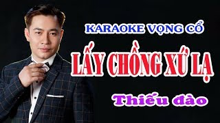 Karaoke vọng cổ LẤY CHỒNG XỨ LẠ - THIẾU ĐÀO [Hát cùng Jimmy Tran]