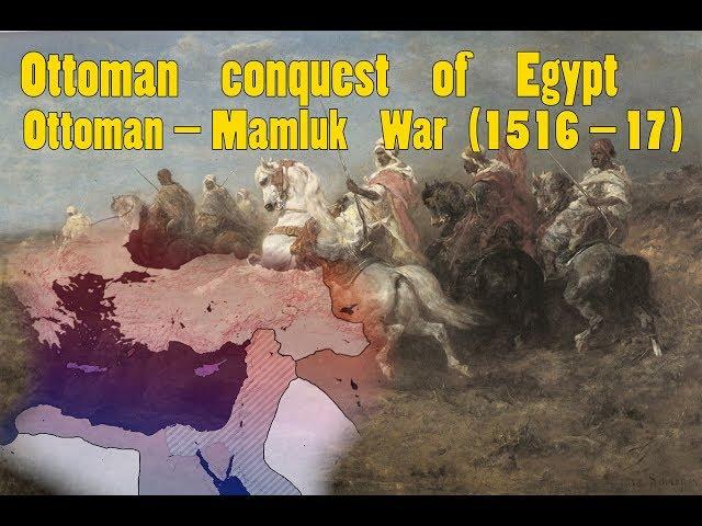 Ottoman - Mamluk War of 1516–17   Documentary