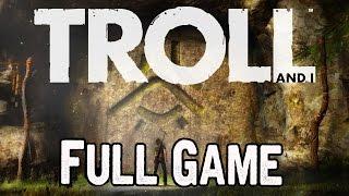 troll and I Full Game & Ending Walkthrough Gameplay