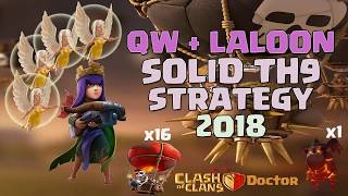 Queen Walk + LaLoon : Solid Town Hall 9 Three Star Strategy | Clash of Clans 2018
