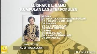 M. Ishak & L. Ramli - Kumpulan Lagu Terpopuler