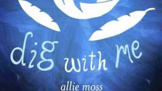 Allie Moss - Dig With Me (with lyrics)