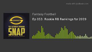 Ep 053: Rookie RB Rankings for 2019