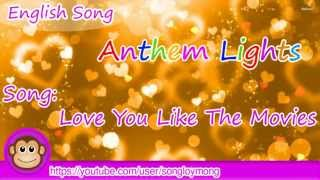 English Song Anthem Lights Love You Like The Movies