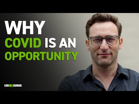 Simon Sinek's - 5 Minutes on Why COVID-19 Is An Opportunity