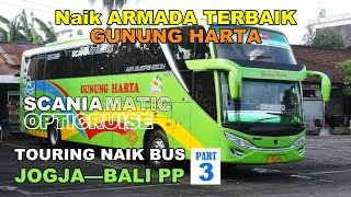 Download Video TRIP REPORT: Naik Bus TERBAIK Gunung Harta SCANIA K360iB Opticruise   Part 3/4: Denpasar—Malang MP3 3GP MP4
