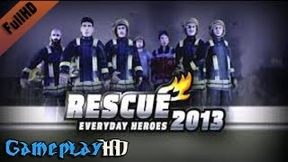 Rescue 2013: Everyday Heroes Gameplay (PC HD)