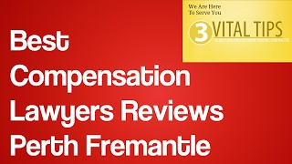Best Compensation Lawyers Reviews Perth Fremantle | Workers Compensation Lawyers Perth