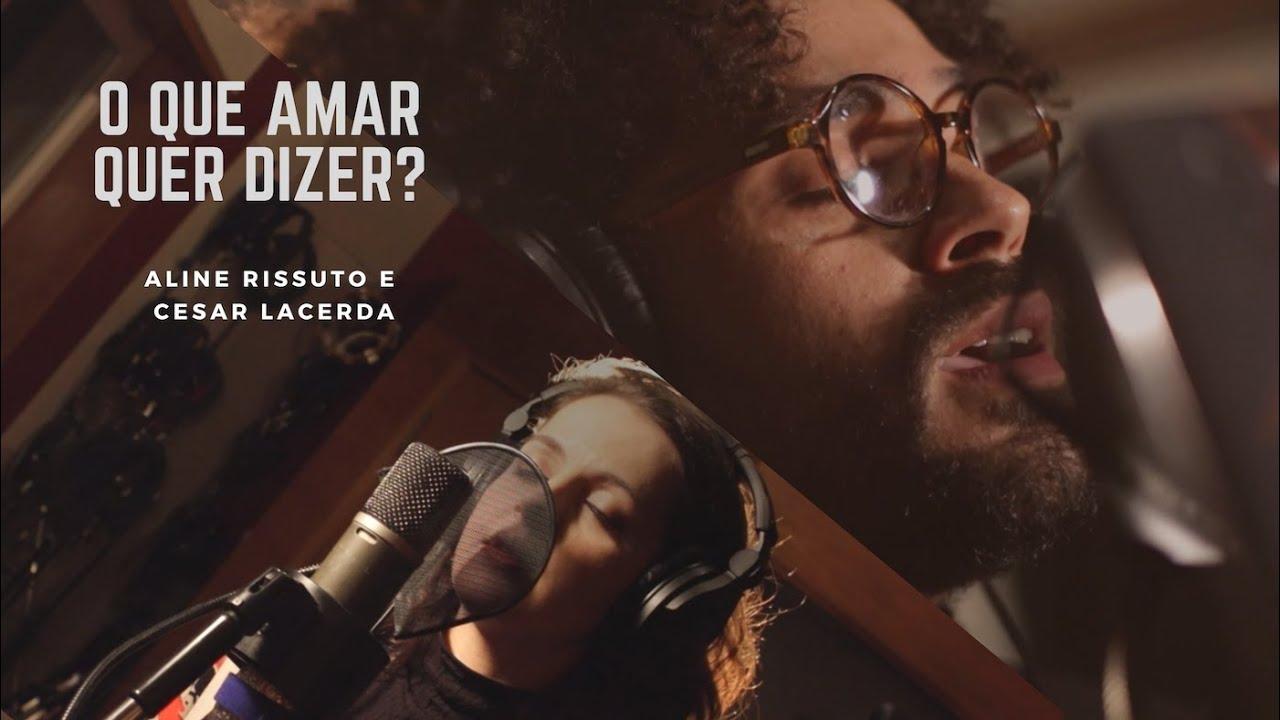 Aline Rissuto e Cesar Lacerda - O que amar quer dizer?