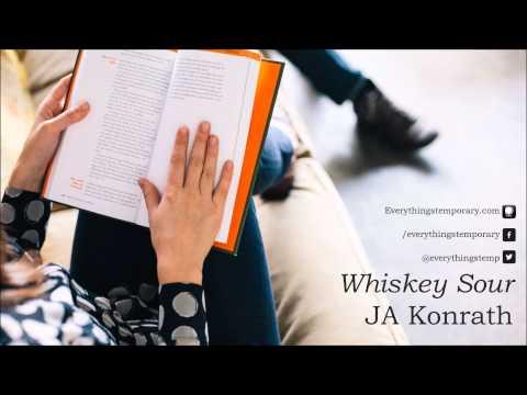 Whiskey Sour by JA Konrath (Goldilocks & the 3 Cares Podcast #29)